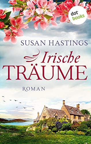 Irische Träume: Roman