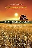 Scarica Libro Il centro della quiete Riflessioni e meditazioni per il risveglio spirituale (PDF,EPUB,MOBI) Online Italiano Gratis