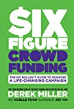 HOW THE HELL DO YOU CROWDFUND $100,000? HERE'S THE ULTIMATE HANDBOOK! In this bold, irreverent, hilarious how-to guide, bestselling Kickstarter campaign manager Derek Miller takes his millions of dollars of supercrowdfunding experience and de...
