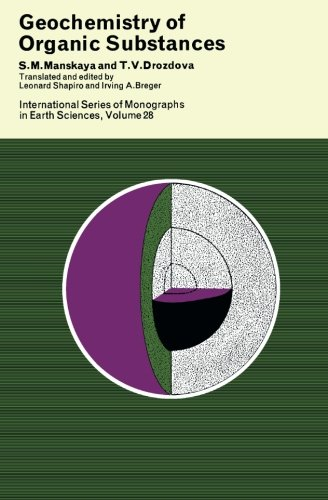 Geochemistry of Organic Substances: International Series of Monographs in Earth Sciences: Volume 28