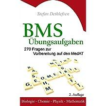 BMS Übungsaufgaben: 270 Fragen zur Vorbereitung auf den MedAT - Biologie - Chemie - Physik - Mathematik