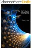 The DMT Diaries: From Materialism to Modern Mysticism (English Edition)