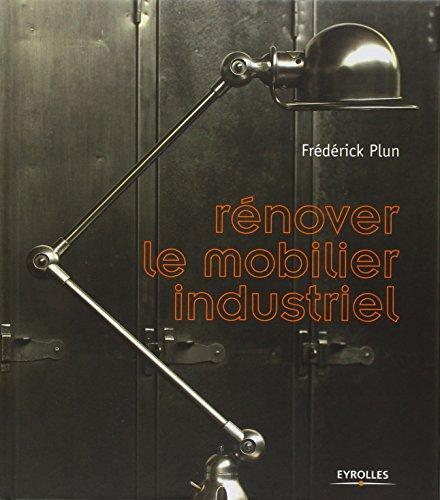 Rénover le mobilier industriel