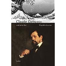 Große Komponisten und ihre Zeit, 25 Bde., Debussy und seine Zeit
