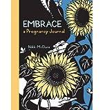 [(Embrace: A Pregnancy Journal )] [Author: Nikki McClure] [Oct-2012]