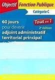 60 jours pour devenir adjoint administratif territorial principal de 2e classe - 2e édition