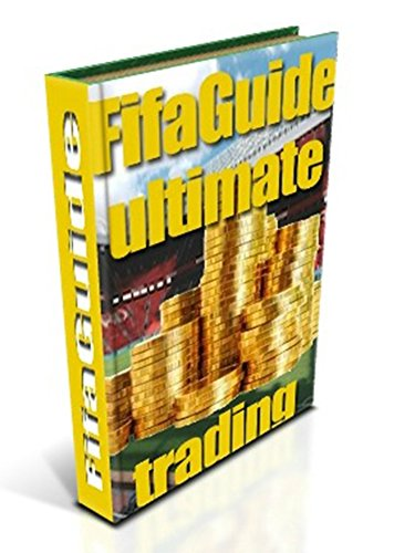 FifaGuide's Ultimate Trading: Trade the very best in FIFA 2015 (English Edition) (2015 Spiel Xbox Spielen,)