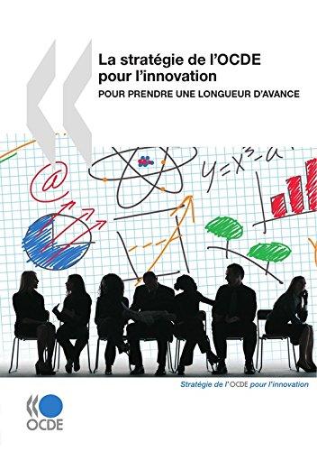 La stratégie de l'OCDE pour l'innovation: Pour prendre une longueur d'avance (SCIENCE ET TECH)