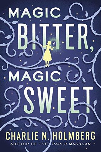 Magic Bitter, Magic Sweet (English Edition) por Charlie N. Holmberg