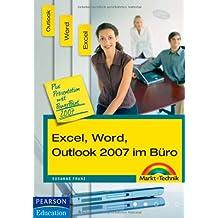 Excel, Word, Outlook 2007 im Büro - fertige Formulare und Arbeitsdateien zum Download: plus Präsentation mit PowerPoint 2007 (Office Einzeltitel)