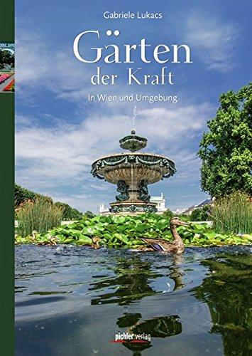 Gärten der Kraft: In Wien und Umgebung