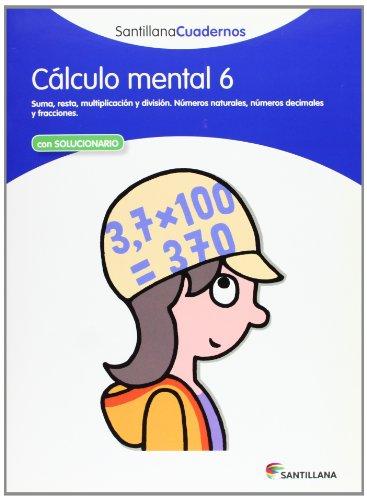 CÁLCULO MENTAL 6 SANTILLANA CUADERNOS - 9788468012421 por Vv.Aa.