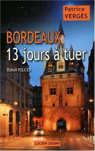 Bordeaux : 13 jours à tuer