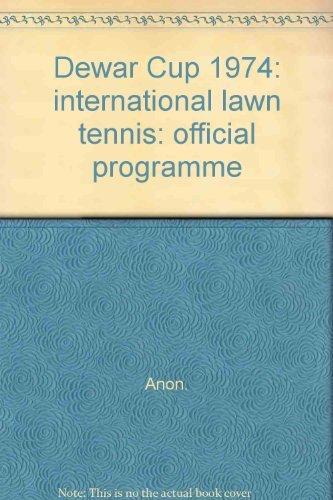 Dewar Cup 1974: international lawn tennis: official programme