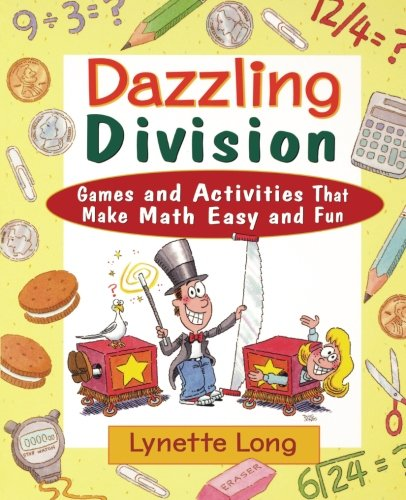 Dazzling division : games and activities that make maths easy and fun