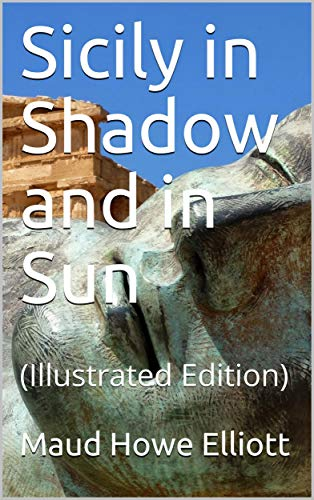 Sicily in Shadow and in Sun (English Edition)