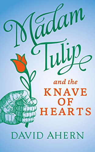Madam Tulip and the Knave of Hearts by [Ahern, David]