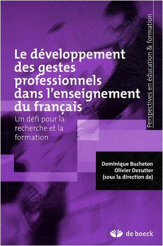 Le dveloppement des gestes professionnels dans l'enseignement du franais : Un dfi pour la recherche et la formation