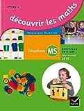 Découvrir les mathématiques Moyenne Section éd. 2015 - Guide de l'enseignant