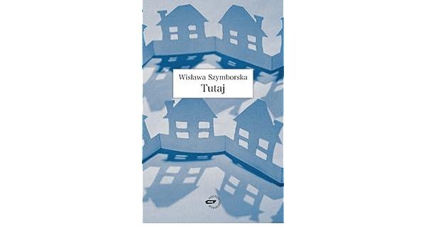 Amazonfr Tutaj Wislawa Szymborska Livres