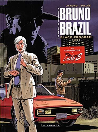 Les Nouvelles aventures de Bruno Brazil - tome 1 - Black Program par Bollée Laurent-Frédéric