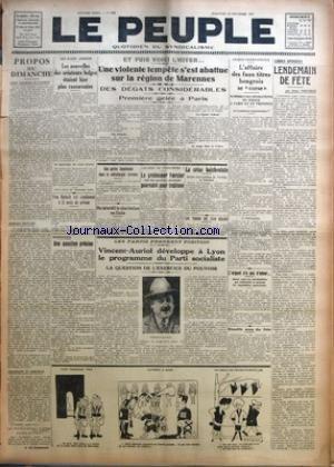 PEUPLE (LE) [No 2498] du 13/11/1927 - PROPOS DU DIMANCHE PAR R. DE MARMANDE - LES NOUVELLES DES AVIATEURS BELGES ETAIENT HIER PLUS RASSURANTES - VON BULACH EST CONDAMNE A 13 MOIS DE PRISON - UNE QUESTION PRECISE - UNE VIOLENTE TEMPETE S'EST ABATTUE SUR LA REGION DE MARENNES - DES DEGATS CONSIDERABLES - UNE GREVE IMMINENTE DANS LA METALLURGIE SARROISE - ON INTERDIT LE CHARLESTON EN ITALIE - LE PROFESSEUR FOERSTER POURSUIVI POUR TRAHISON - LA CRISE BOLCHEVISTE - UN THON DE 250 KILOS - VINCENT-AUR