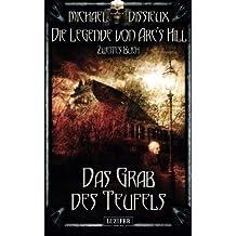 Das Grab des Teufels: Mystery, Horror, Spannung, Fantasy (Die Legende von Arc's Hill)