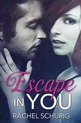 Escape In You: Volume 1 by Rachel C Schurig (2013-10-02)