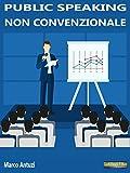 Image de Public Speaking non convenzionale: Come conquistar