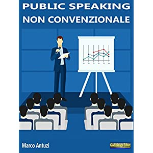 Public Speaking non convenzionale: Come conquistar