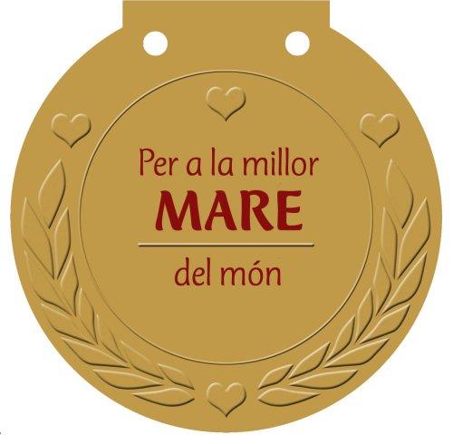 Per a la millor mare del món : una medalla per a algú molt especial! Cover Image
