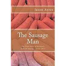 The Sausage Man: The True Story of Britain's Official Sausage Taster 2013
