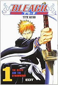 Bleach 1: The Death and the Strawberry  by Tite Kubo par Tite Kubo