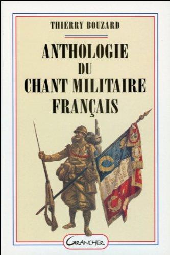 Anthologie du chant militaire français par Thierry Bouzard