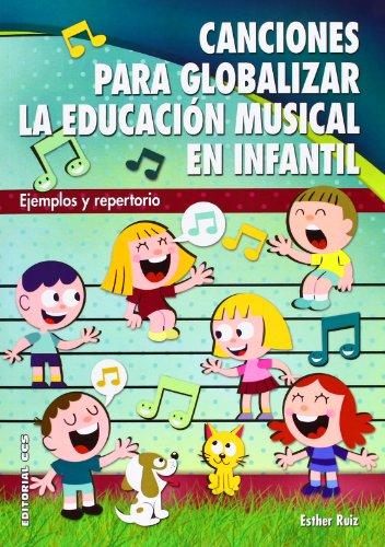 Canciones para globalizar la Educación Musical en Infantil: Ejemplos y repertorio (Pentagrama)