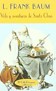 Vida y aventuras de Santa Claus par L. Frank Baum