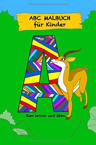 ABC MALBUCH für Kinder Zum lernen und üben.: 6x9 Zoll (ähnlich A5) Heft mit Tieren für jeden Buchstaben im Alphabet und linierten Seiten zum probieren. Für Vorschulkinder und Schulanfänger.