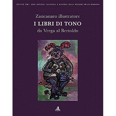 Zancanaro Illustratore. I Libri Di Tono Da Verga Al Bertoldo