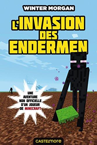 Minecraft - Les Aventures non officielles d'un joueur, T3 : L'invasion des Endermen par Winter Morgan