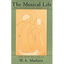 The Musical Life by W. A. Mathieu (1994-05-24)