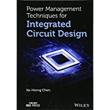 Power Management Techniques for Integrated Circuit Design (Wiley – IEEE)