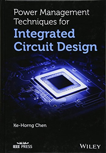Power Management Techniques for Integrated Circuit Design (Wiley - IEEE) -