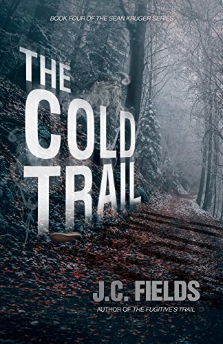 The Cold Trail (The Sean Kruger Series Book 4) (English Edition) par J.C. Fields