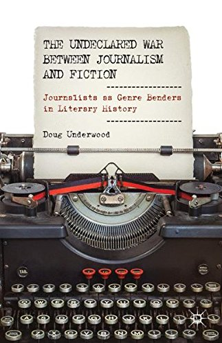 The Undeclared War Between Journalism and Fiction: Journalists as Genre Benders in Literary History