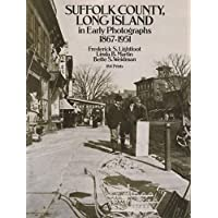 Suffolk County, Long Island, in Early Photographs 1867-1939