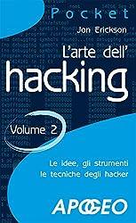 L'arte dell'hacking - volume 2 (Hacking e Sicurezza Vol. 3) (Italian Edition)
