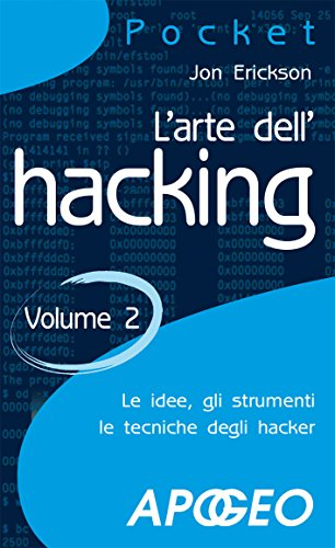 L'arte dell'hacking - volume 2 (Hacking e Sicurezza)