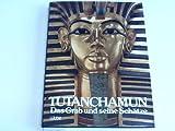 Tut-ench- Amun - Das Grab und seine Schätze - I. E. S. Edwards