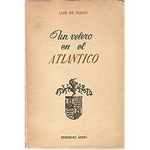 UN VELERO EN EL ATLÁNTICO -Crónicas escritas entre 1953 y 1955 sobre los viajes del Juan Sebastián Elcano