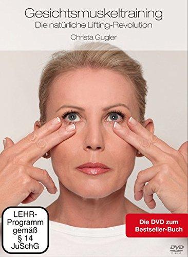 Gesichtsmuskeltraining - Die natürliche Lifting-Revolution: Straffer - strahlender und sichtbar jünger